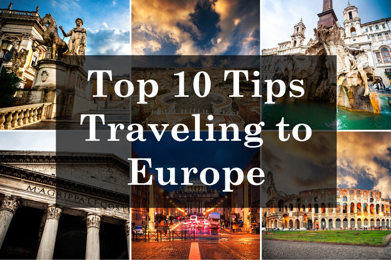 10 Tips For Planning Your First Trip To Europe